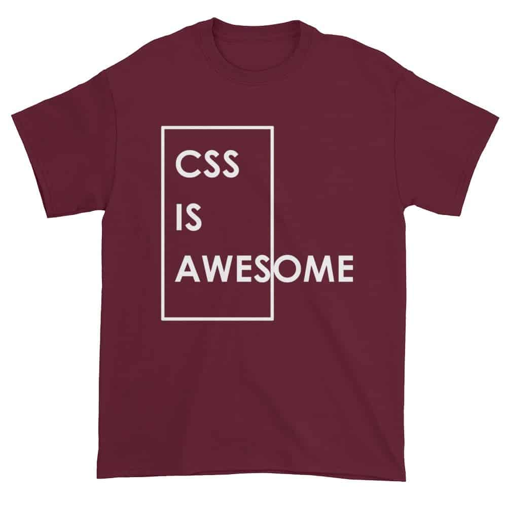 CSS is Awesome T-Shirt (maroon)