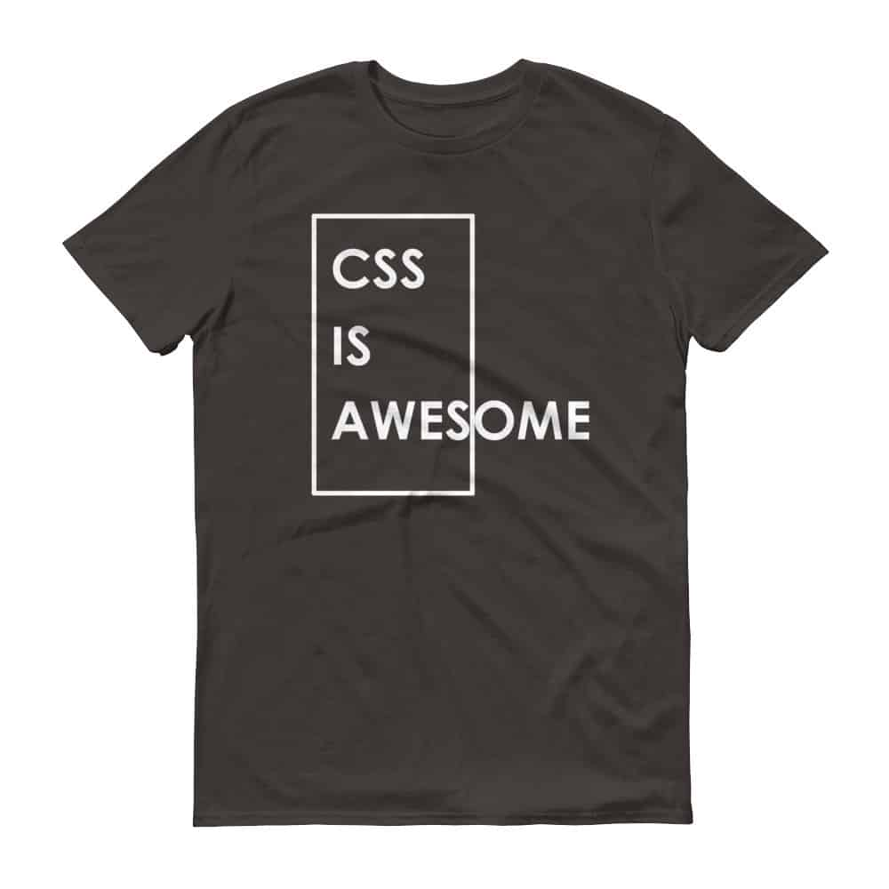 CSS is Awesome T-Shirt (smoke)
