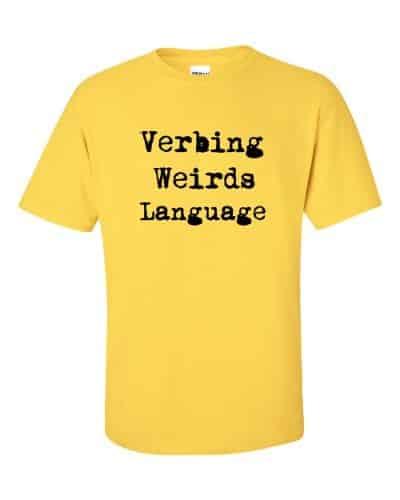 Verbing Weirds Language (daisy)