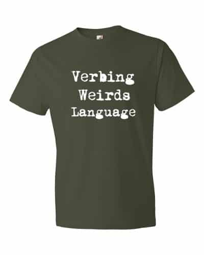 Verbing Weirds Language (forest)