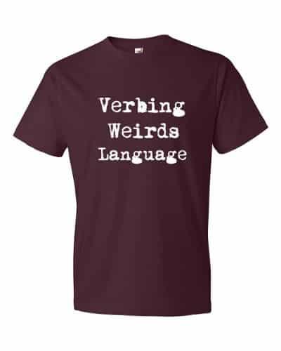 Verbing Weirds Language (maroon)