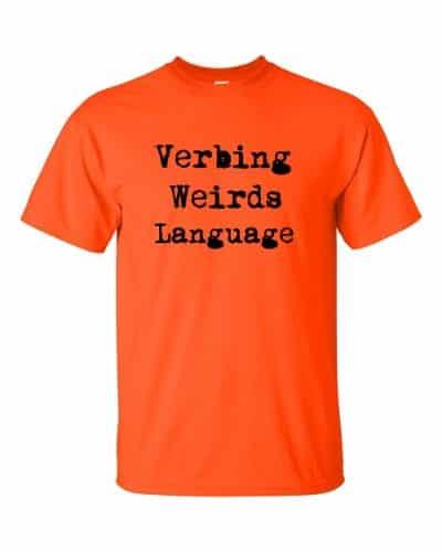 Verbing Weirds Language (orange)