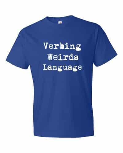 Verbing Weirds Language (royal)