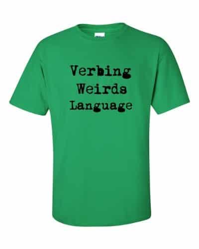 Verbing Weirds Language (shamrock)