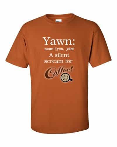 Yawn A Silent Scream for Coffee (rust)