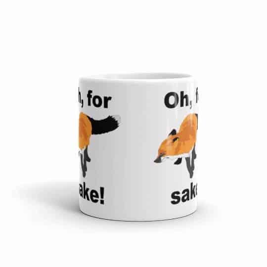 Oh for Fox Sake Mug - 11 front