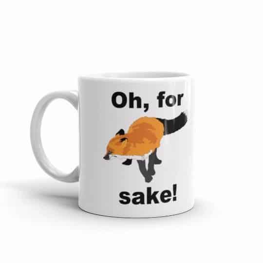 Oh for Fox Sake Mug - 11 left
