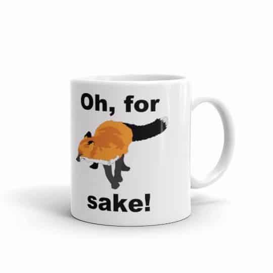 Oh for Fox Sake Mug - 11 right