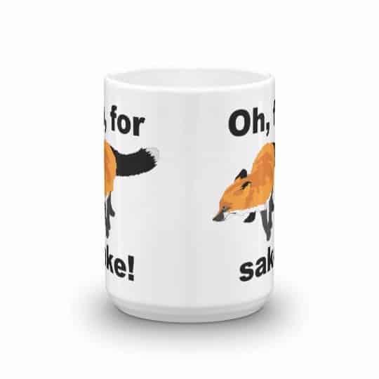 Oh for Fox Sake Mug - 15 front