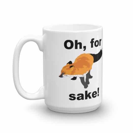 Oh for Fox Sake Mug - 15 left