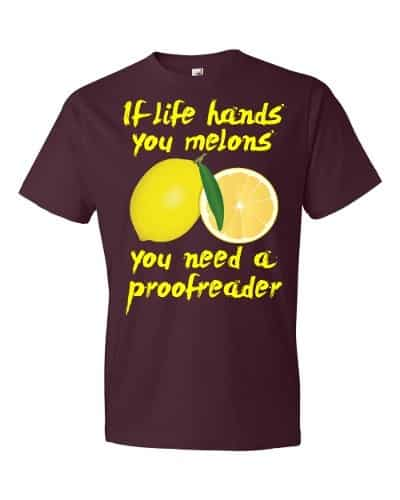 If Life Hands You Melons T-Shirt (maroon)