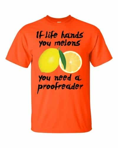If Life Hands You Melons T-Shirt (orange)
