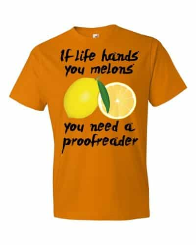 If Life Hands You Melons T-Shirt (tangerine)