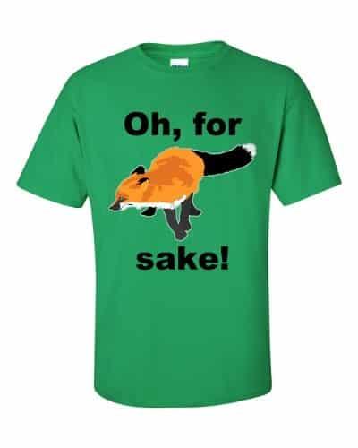 Oh For Fox Sake T-Shirt (shamrock)