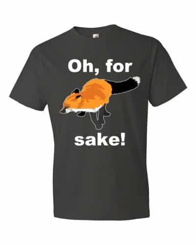 Oh For Fox Sake T-Shirt (smoke)