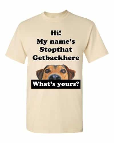 My Name's Stopthat Getbackhere T-Shirt (natural)