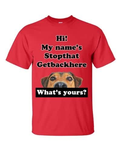 My Name's Stopthat Getbackhere T-Shirt (red)