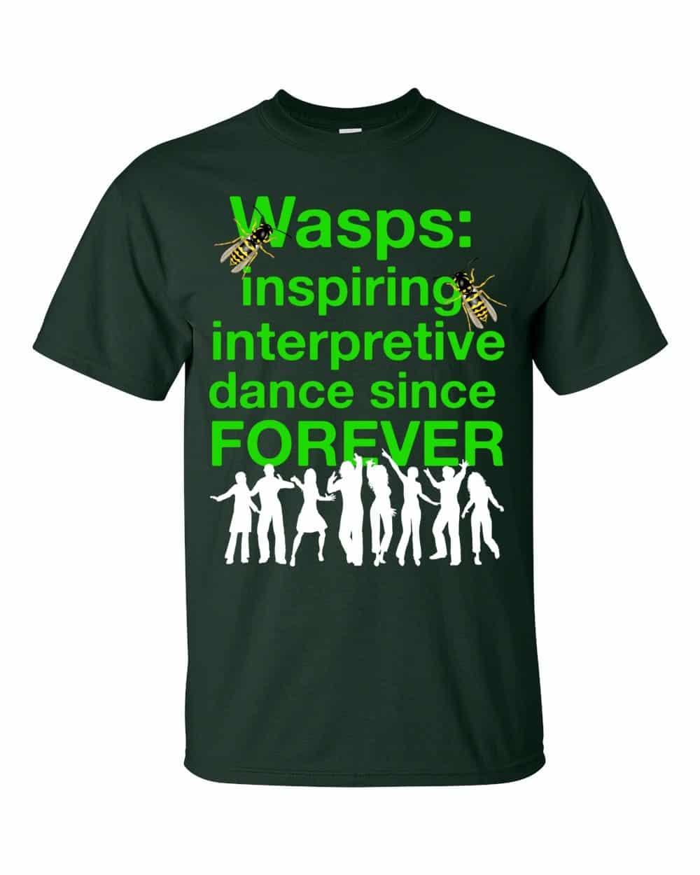 Wasps Inspire Interpretive Dance T-Shirt (forest)