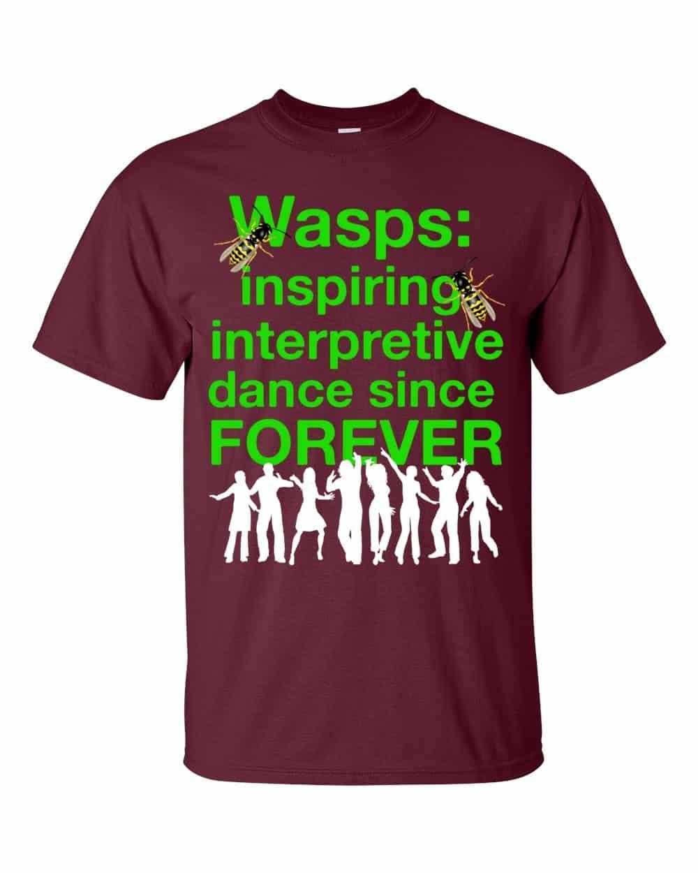 Wasps Inspire Interpretive Dance T-Shirt (maroon)
