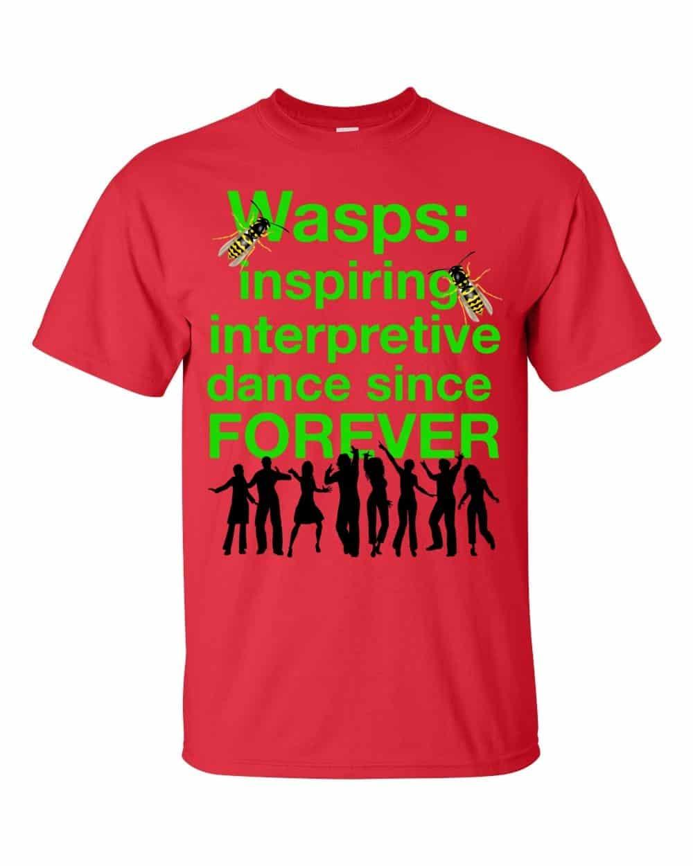 Wasps Inspire Interpretive Dance T-Shirt (red)
