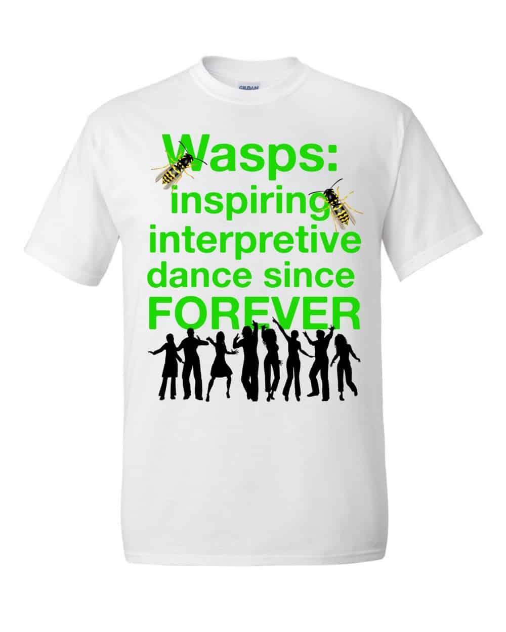 Wasps Inspire Interpretive Dance T-Shirt (white)