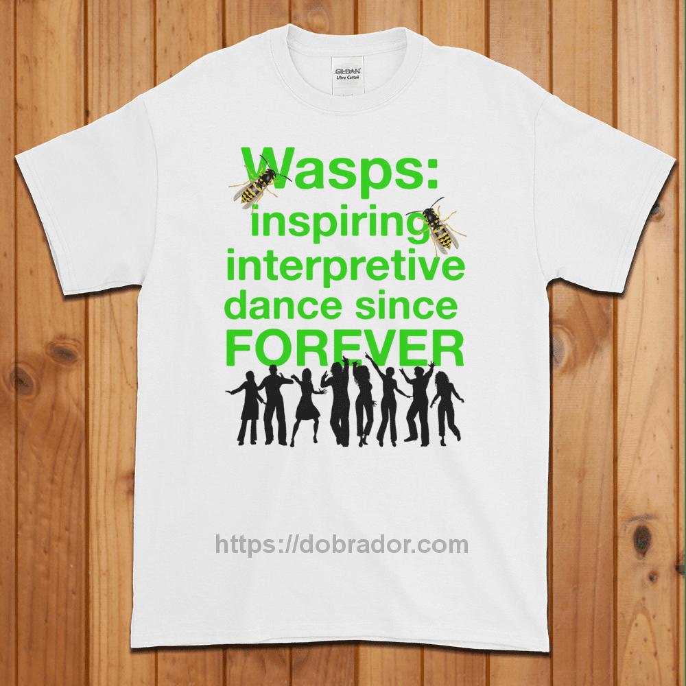 Wasps Inspire Interpretive Dance T-Shirt