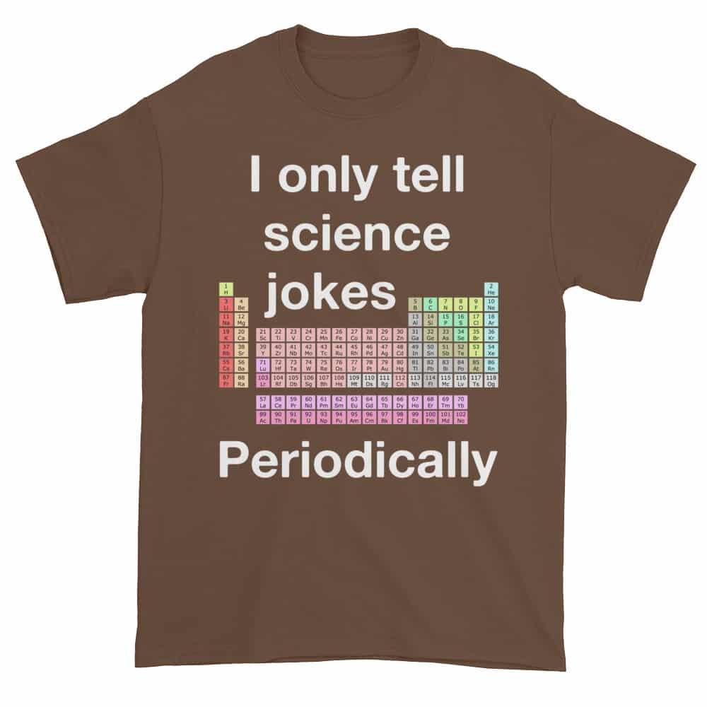 I Only Tell Scientific Jokes Periodically (chestnut)