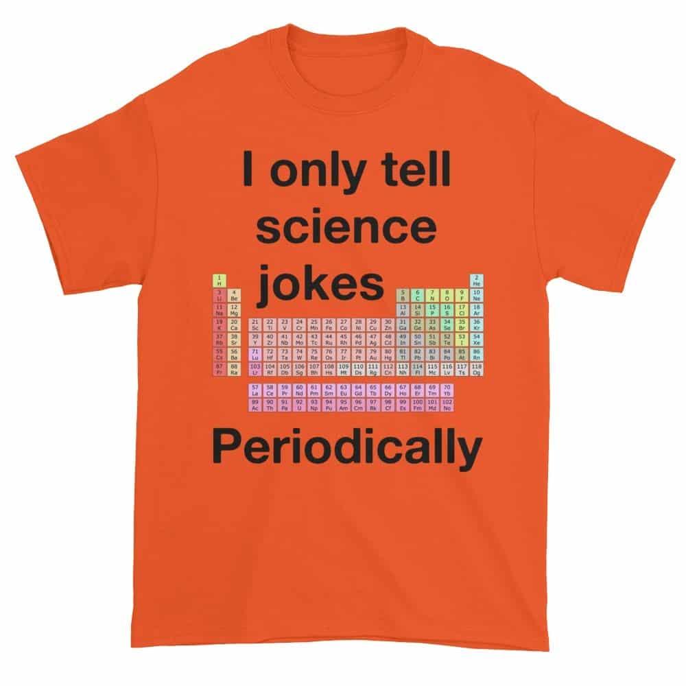 I Only Tell Scientific Jokes Periodically (orange)