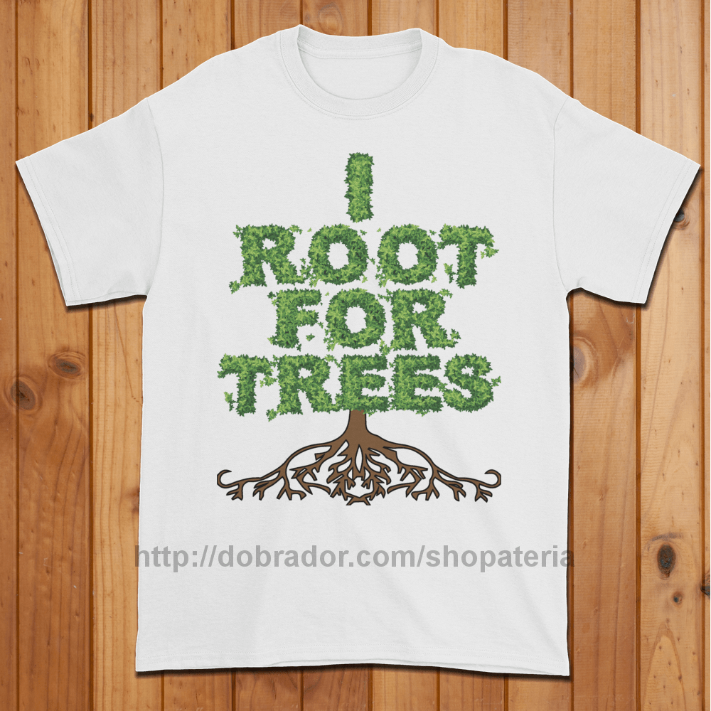 I Root for Trees T-Shirt (Unisex)
