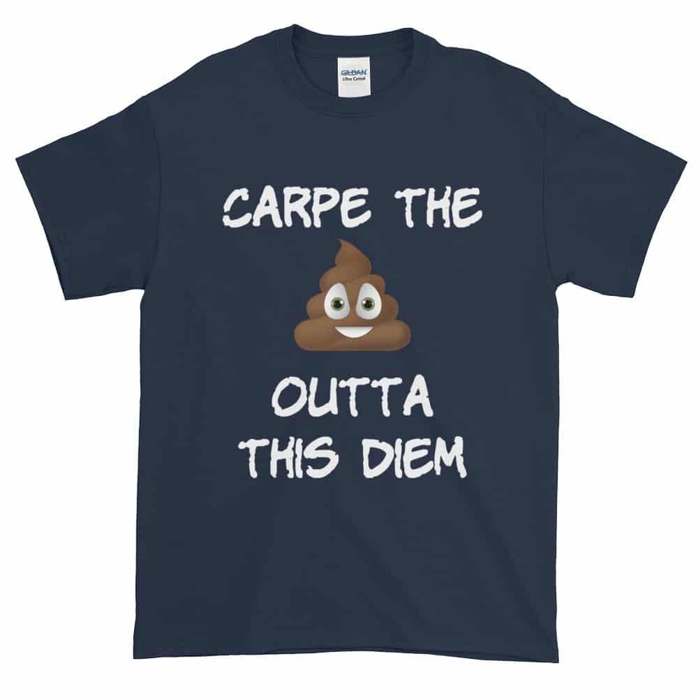 Carpe the Poop Outta This Diem T-Shirt (navy)