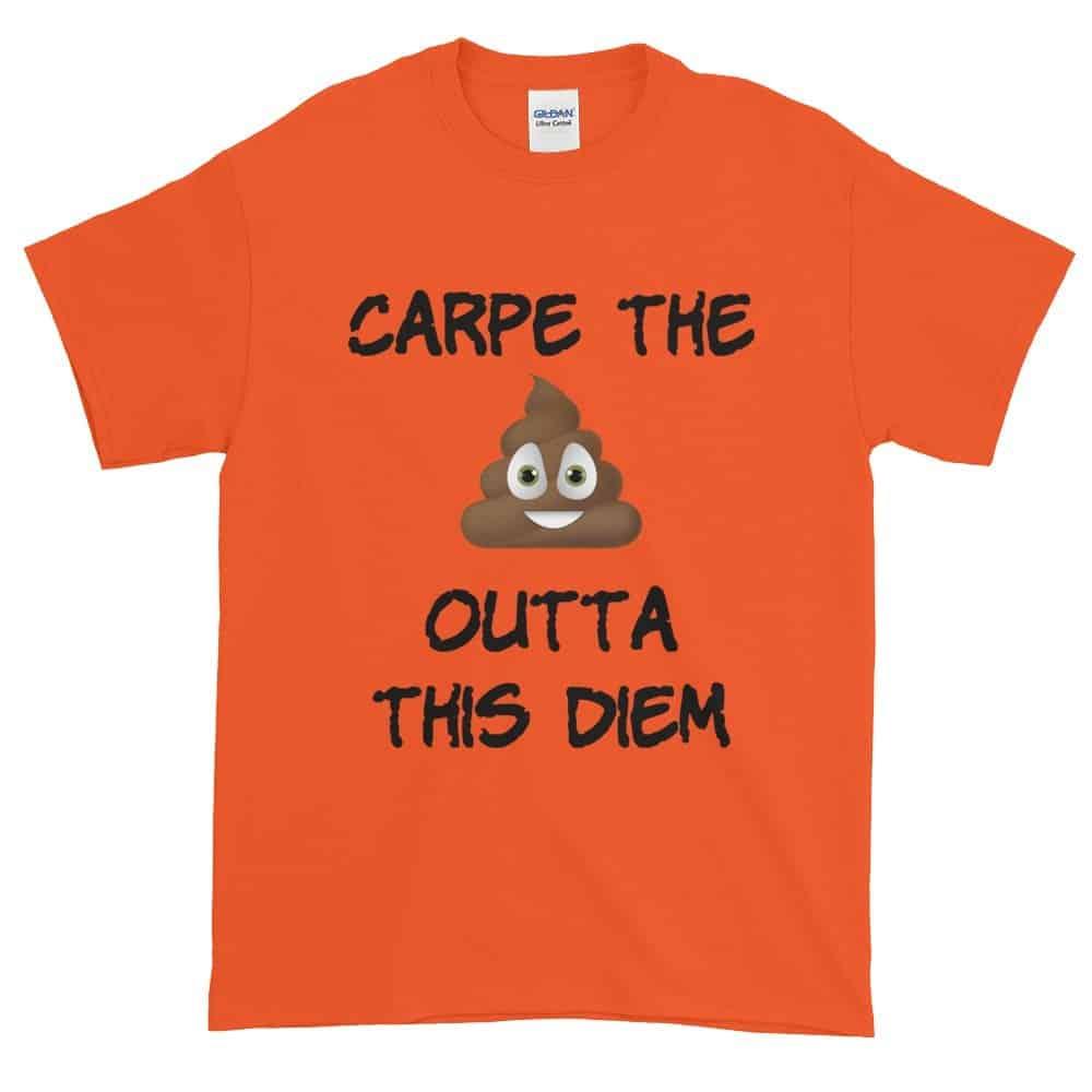 Carpe the Poop Outta This Diem T-Shirt (orange)