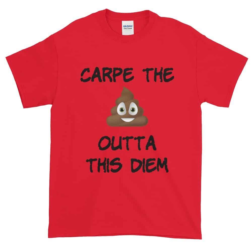 Carpe the Poop Outta This Diem T-Shirt (red)