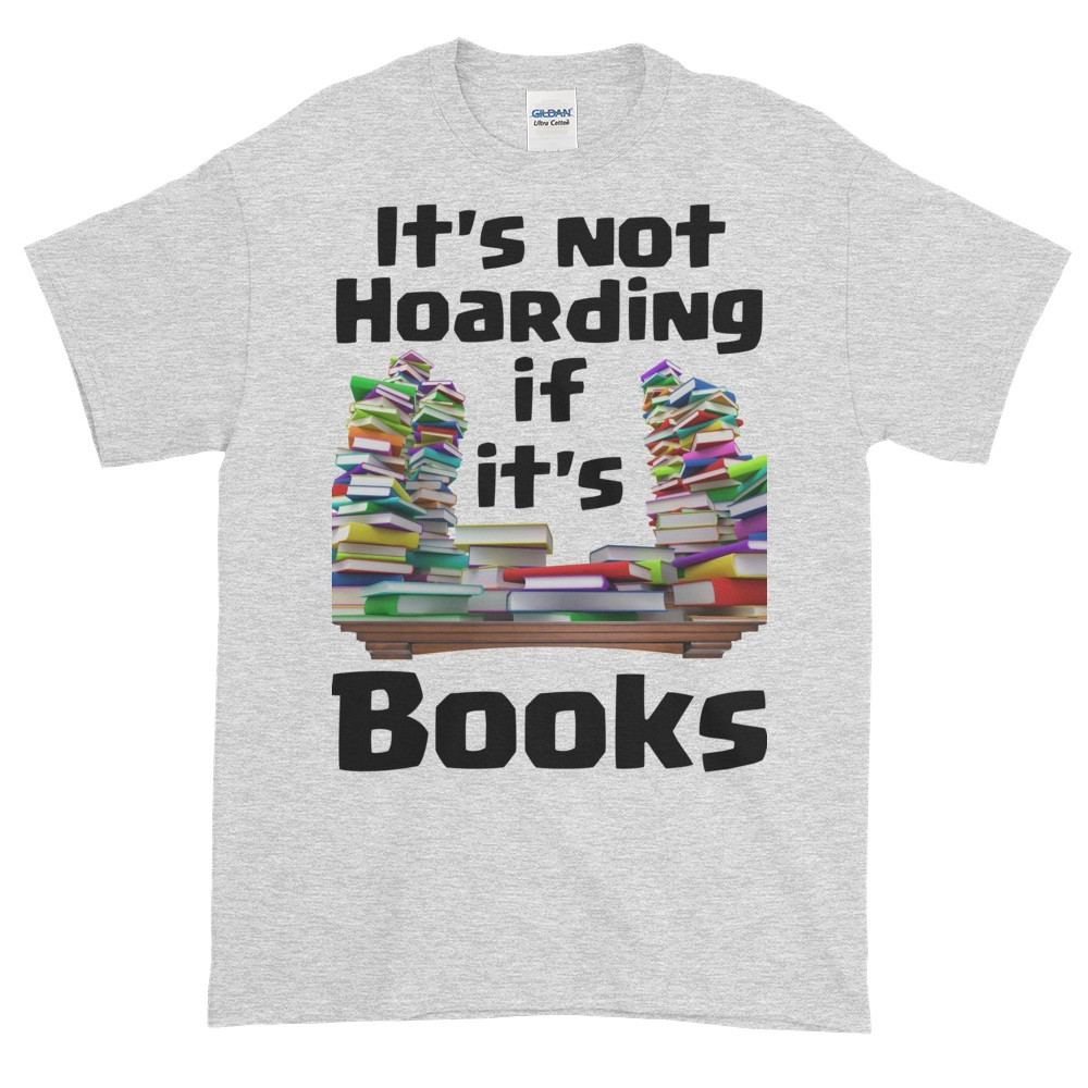 It's Not Hoarding if it's Books T-Shirt (ash)