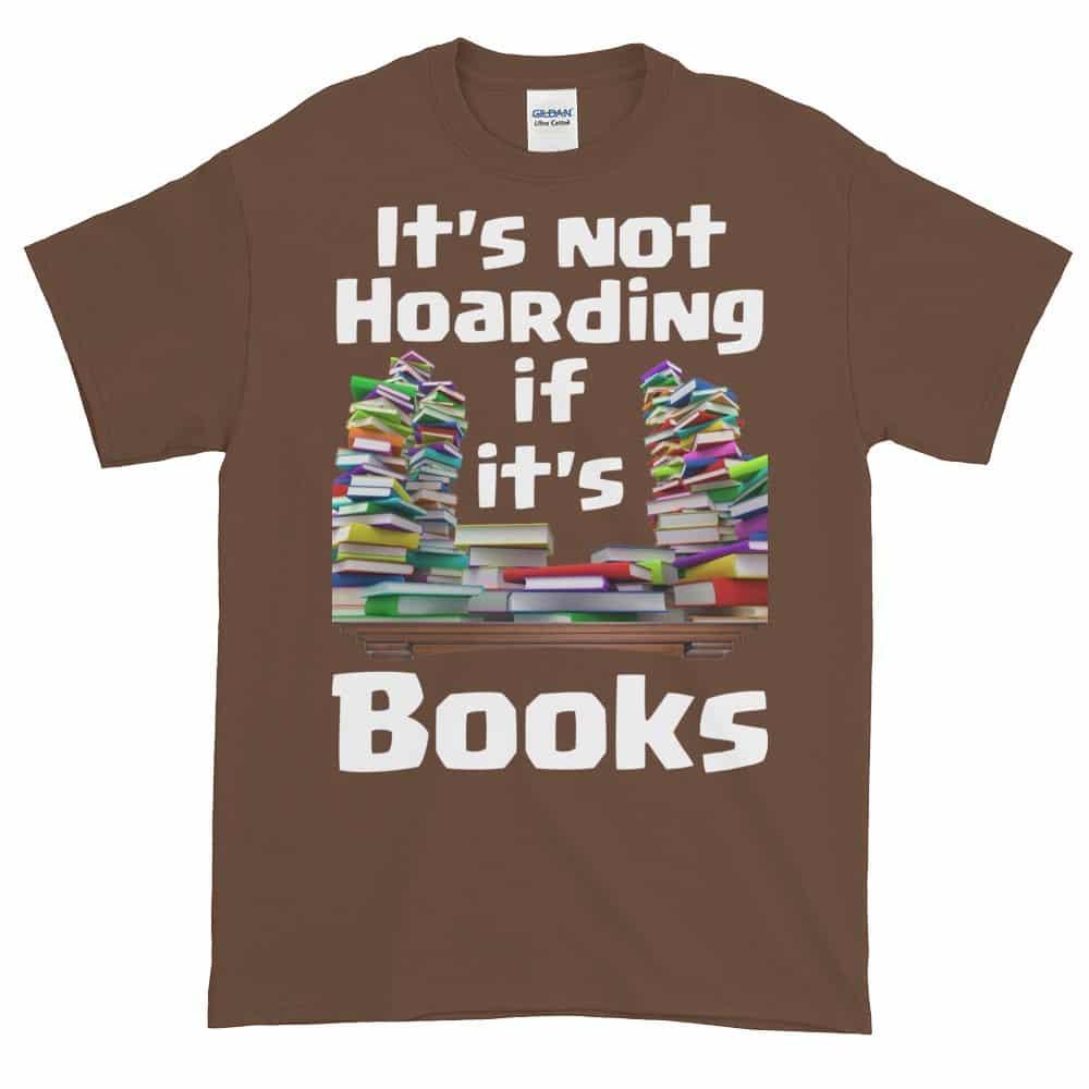 It's Not Hoarding if it's Books T-Shirt (chestnut)