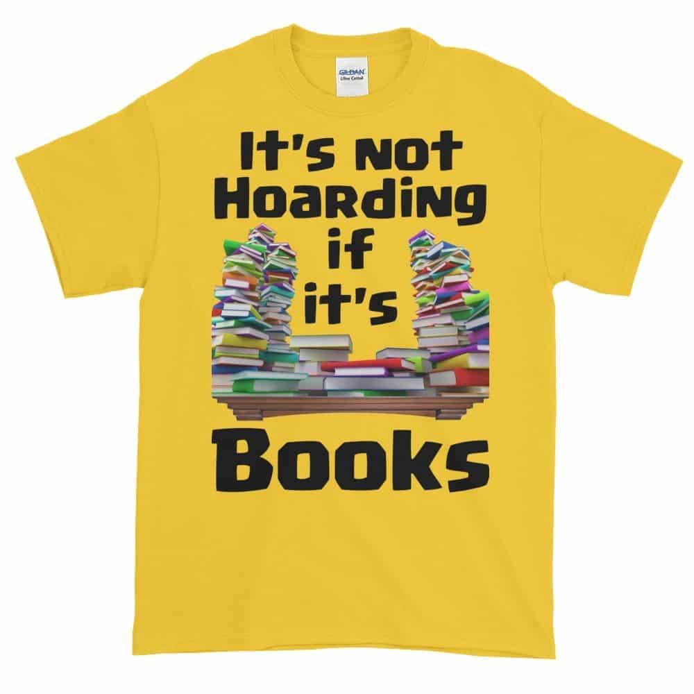 It's Not Hoarding if it's Books T-Shirt (daisy)
