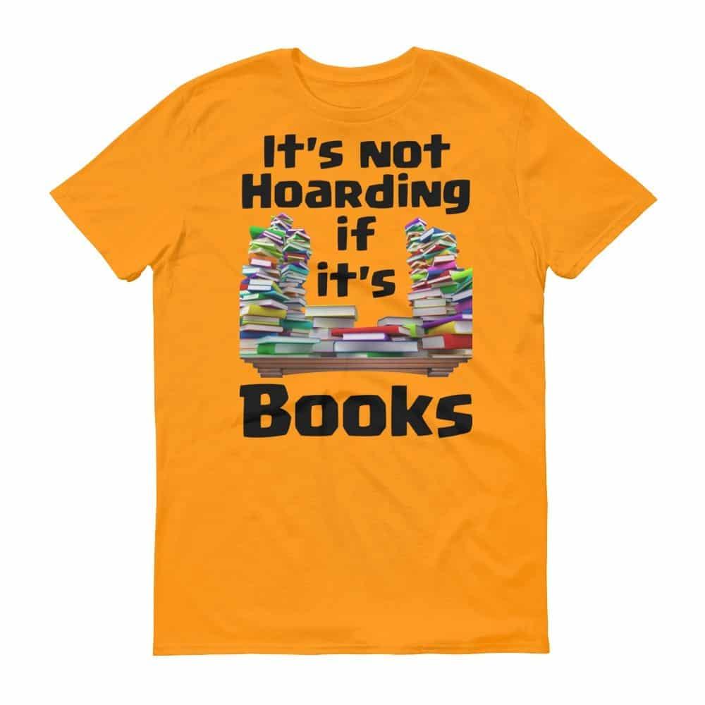 It's Not Hoarding if it's Books T-Shirt (tangerine)