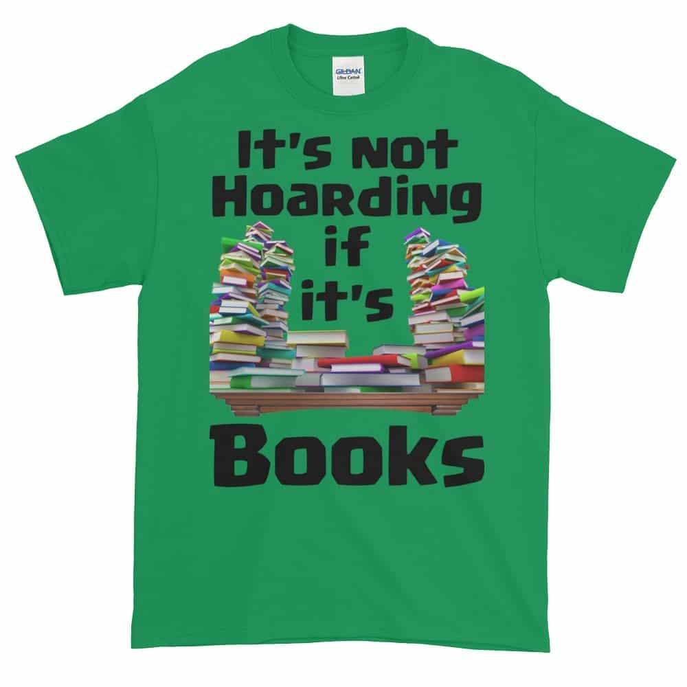 It's Not Hoarding if it's Books T-Shirt (shamrock)