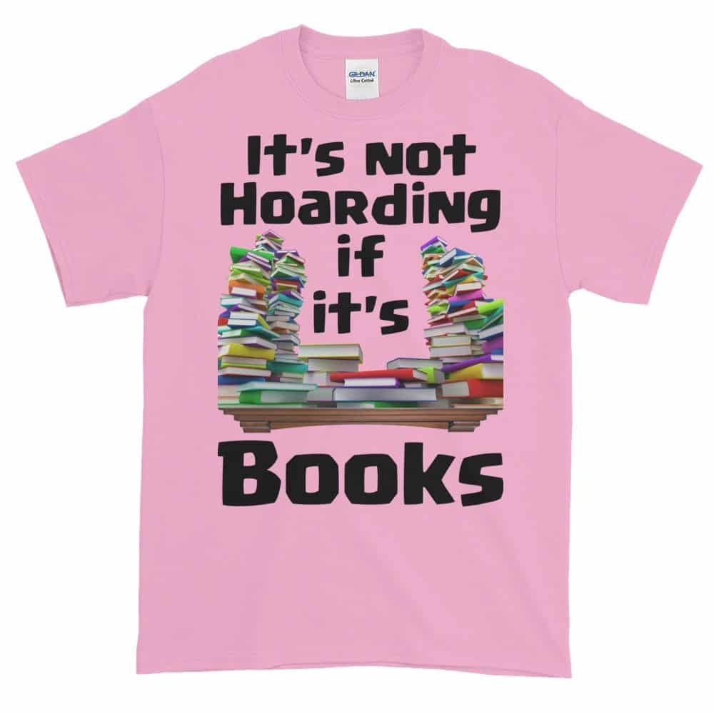 It's Not Hoarding if it's Books T-Shirt (pink)