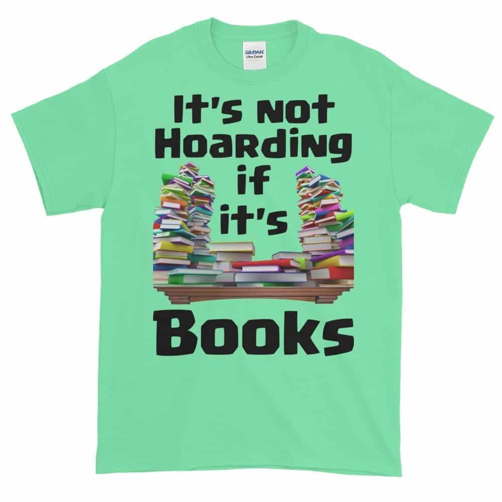 It's Not Hoarding if it's Books T-Shirt (mint)
