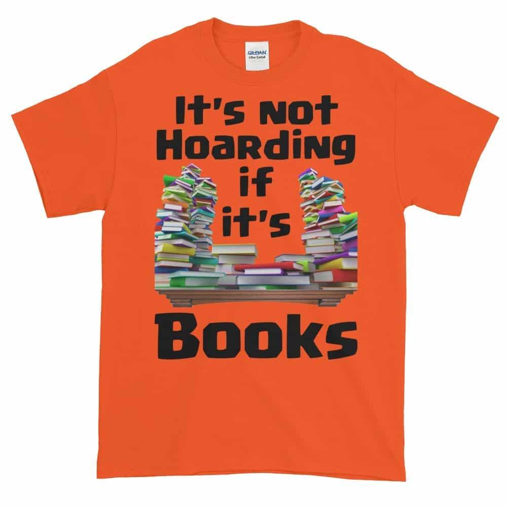 It's Not Hoarding if it's Books T-Shirt (orange)