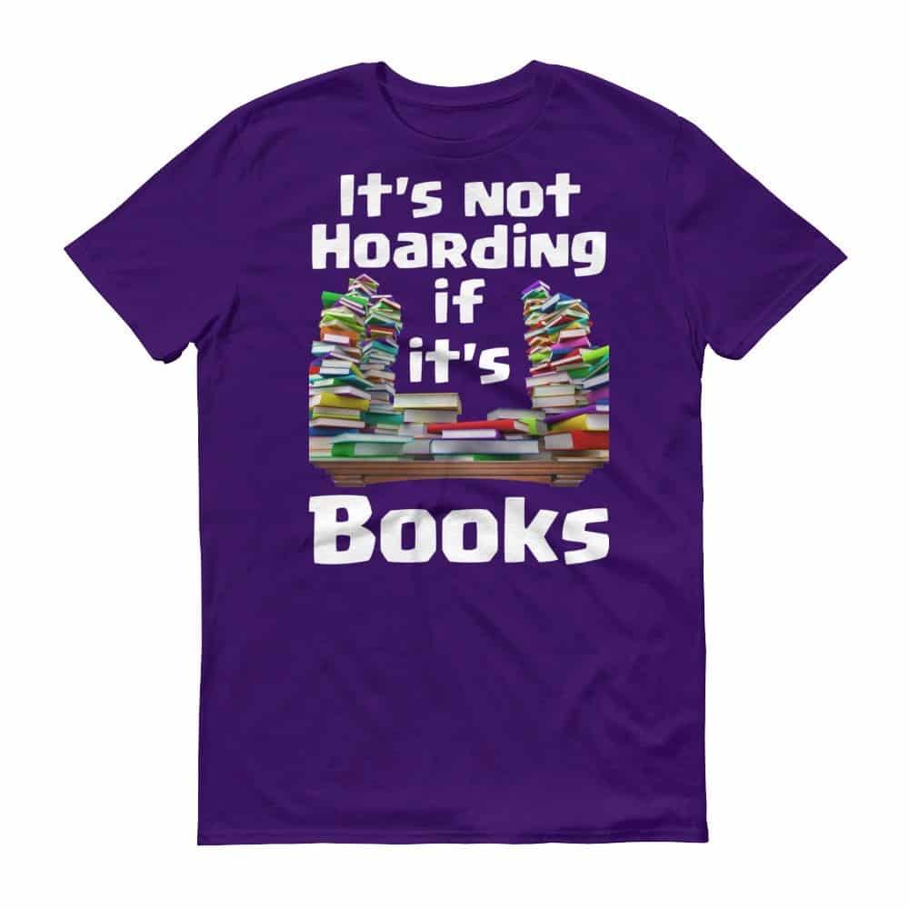 It's Not Hoarding if it's Books T-Shirt (purple)