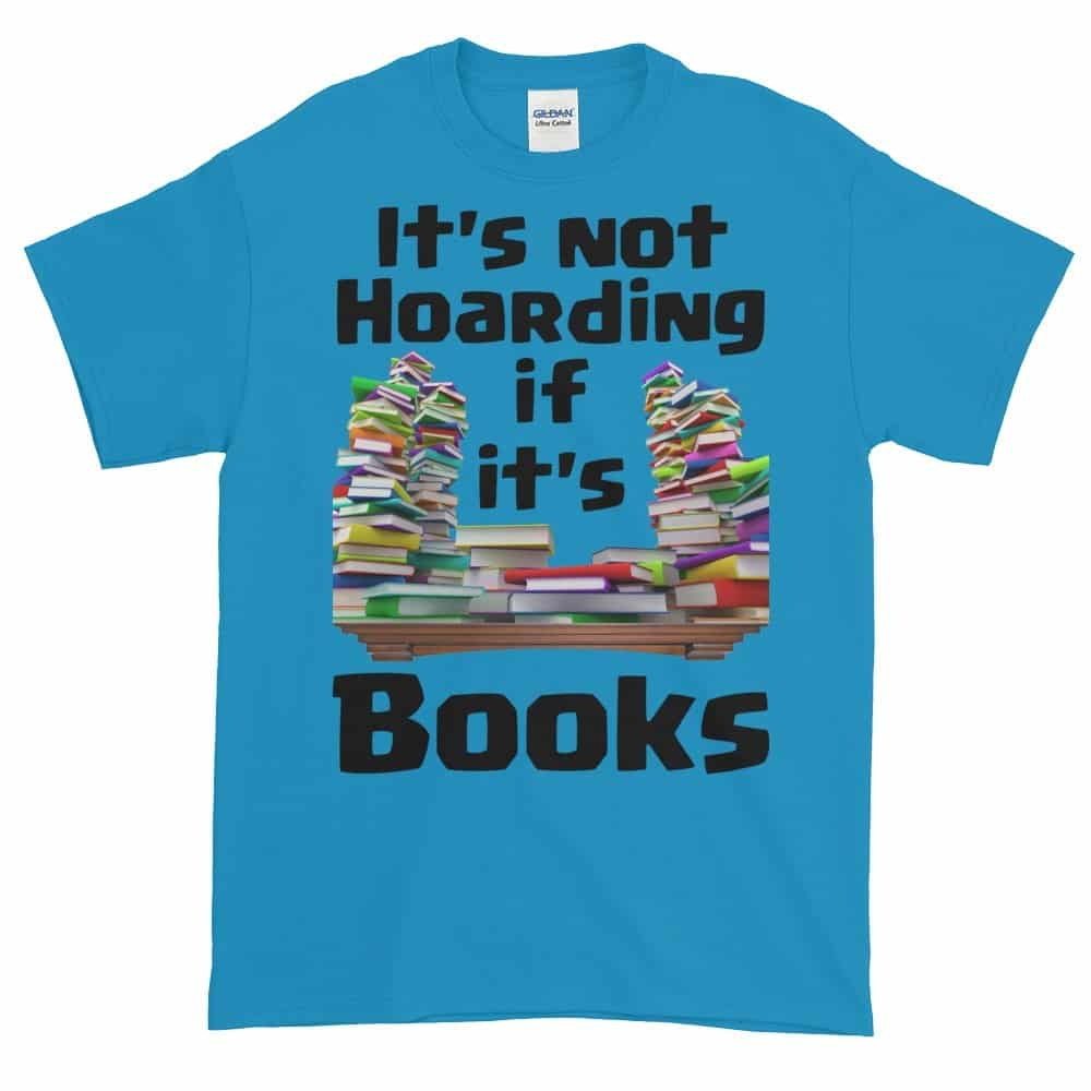 It's Not Hoarding if it's Books T-Shirt (sapphire)