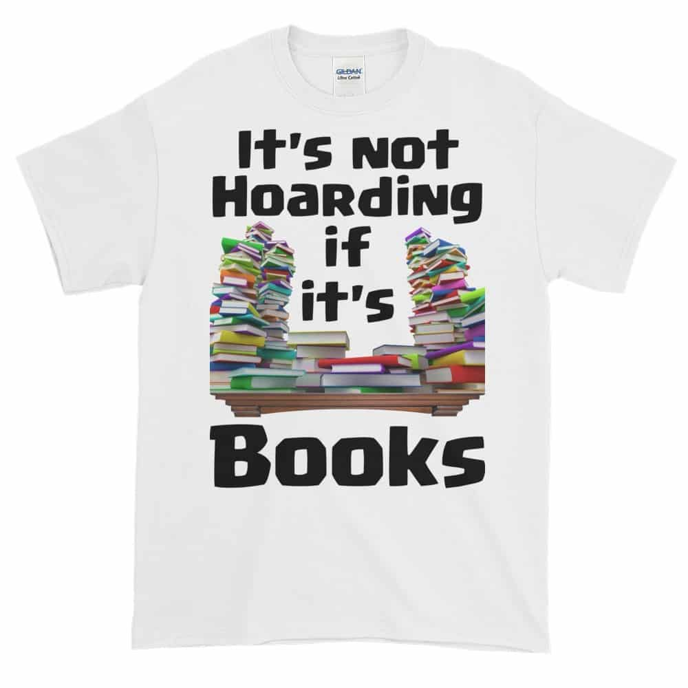 It's Not Hoarding if it's Books T-Shirt (white)