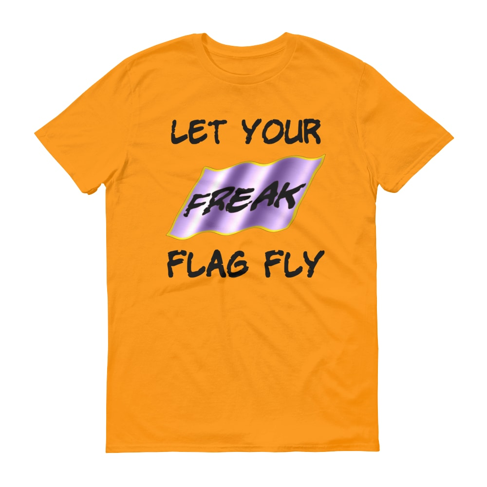 Let Your Freak Flag Fly T-Shirt (tangerine)