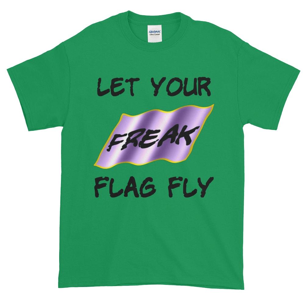 Let Your Freak Flag Fly T-Shirt (shamrock)