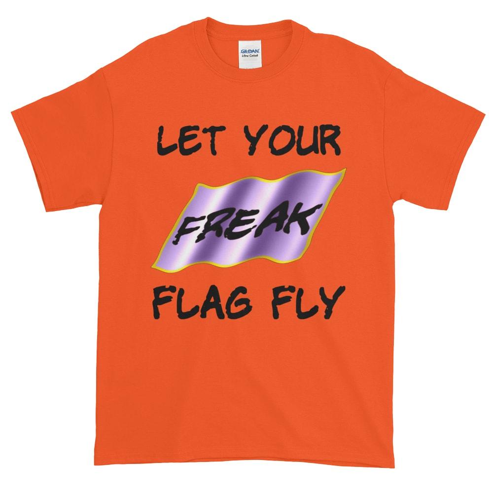 Let Your Freak Flag Fly T-Shirt (orange)