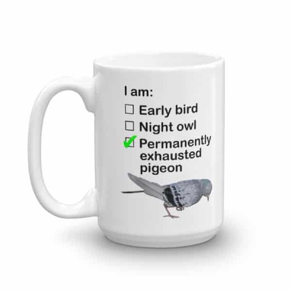 Permanently Exhausted Pigeon Mug