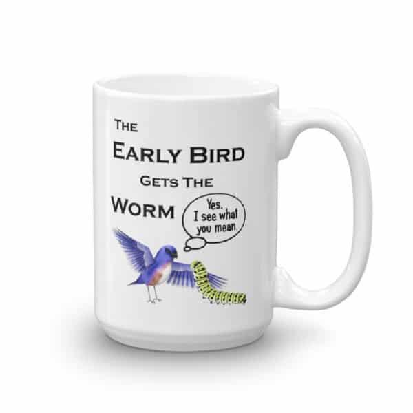 The Early Bird Gets the Worm Mug