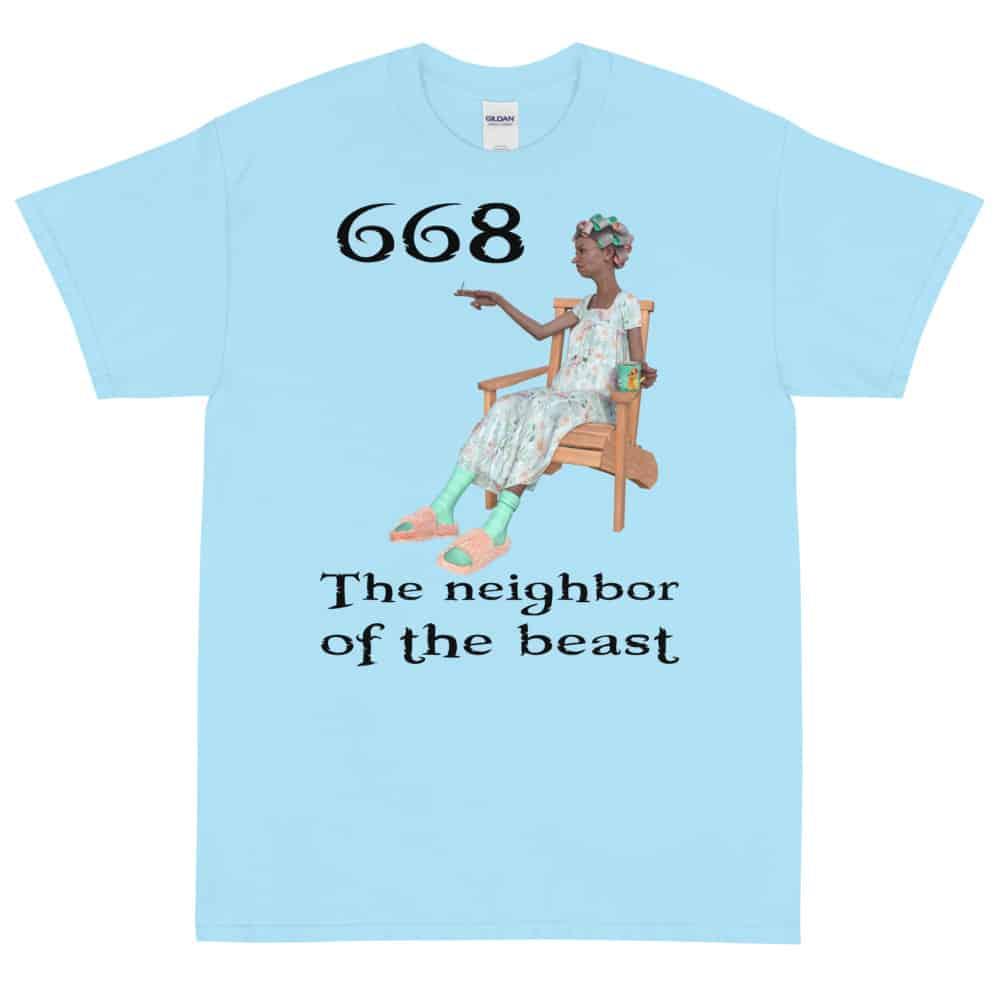 The Neighbor of the Beast T-Shirt