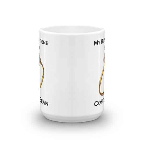 My Birthstone is a Coffee Bean Mug